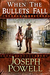 When The Bullets Fall (The Texas Riders Western) (A Western Frontier Fiction) Kindle Edition
