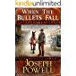 When The Bullets Fall (The Texas Riders Western) (A Western Frontier Fiction)