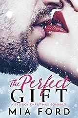 The Perfect Gift : A Bad Boy Christmas Romance Kindle Edition