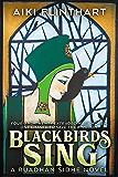 Blackbirds Sing: A Ruadhan Sidhe Origin Story (A Ruadhan Sidhe Novel)
