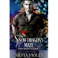 The Snow Dragon's Mate (Lonely Dragons Club Book 2) (English Edition)