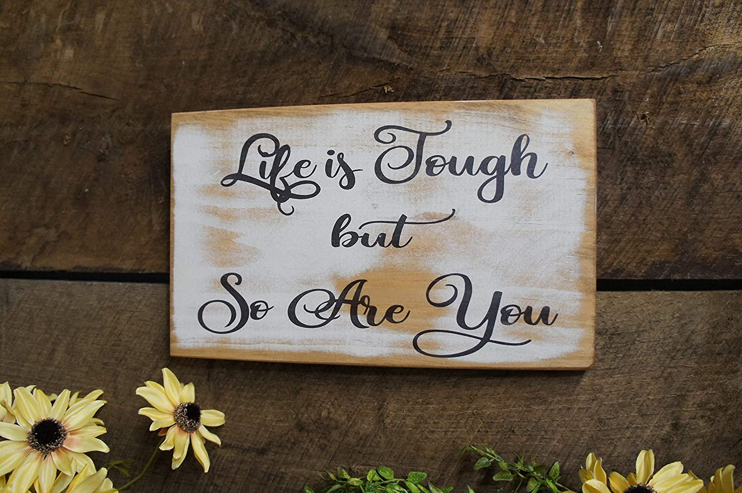 Rustic Fun Motivational Life is Tough But So are You Rustic Classy Look Whitewash Worn Background Black Lettering Funny Wood Sign for Home Living Room Decor