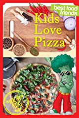 Kids Love Pizza (Best Food Friends) Kindle Edition