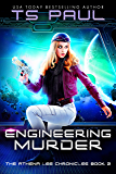Engineering Murder: A Space Opera Heroine Adventure (Athena Lee Chronicles Book 2)