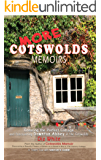 More Cotswolds Memoirs: Creating the Perfect Cottage and Discovering Downton Abbey in the Cotswolds (Cotswolds Memoirs Series Book 2)