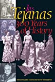 Las Tejanas: 300 Years of History (Jack and Doris Smothers Series in Texas History, Life, and Culture, 10)