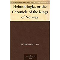 Heimskringla, or the Chronicle of the Kings of Norway (English Edition)