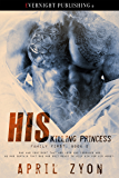 His Killing Princess (Family First Book 2)