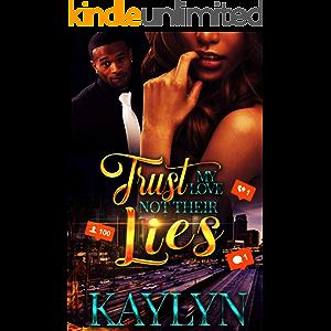 Trust My Love Not Their Lies: A Standalone Novel