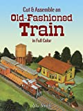 Cut & Assemble an Old-Fashioned Train in Full Color (Dover Children's Activity Books)