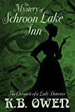 The Mystery of Schroon Lake Inn: the Chronicle of a Lady Detective (Chronicles of a Lady Detective Book 2)