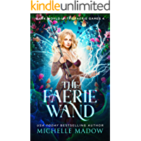 The Faerie Wand (Dark World: The Faerie Games Book 4) book cover