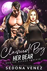 Claimed by Her Bear : A Curvy Girl and Bear Shifter Romance (Shifter Alphas Furever Book 3) Kindle Edition