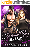 Claimed by Her Bear : A Curvy Girl and Bear Shifter Romance (Shifter Alphas Furever Book 3)