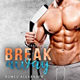 Breakaway: A Gay Sports Romance (Opposites Attract, Book 1)