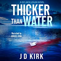 Thicker Than Water: A Scottish Crime Thriller (DCI Logan Crime Thrillers, Book 2)