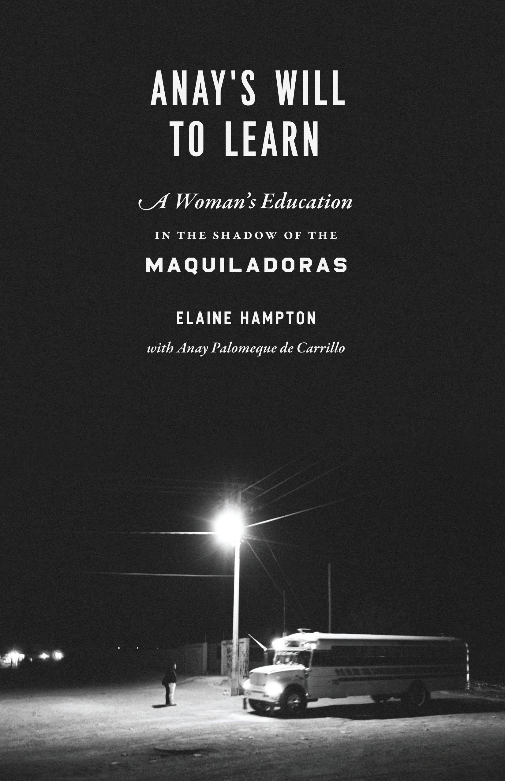 Anay's Will to Learn: A Woman's Education in the Shadow of the Maquiladoras PDF