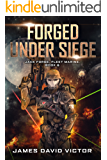 Forged Under Siege (Jack Forge, Fleet Marine Book 6)