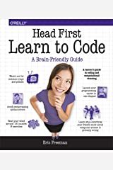 Head First Learn to Code: A Learner's Guide to Coding and Computational Thinking Kindle Edition