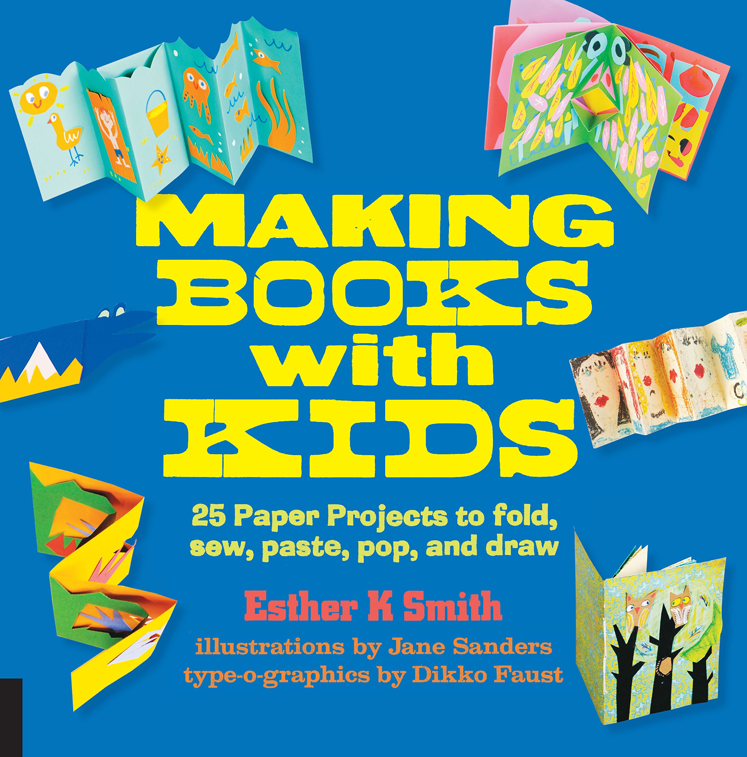 Making Books With Kids 25 Paper Projects To Fold, Sew,