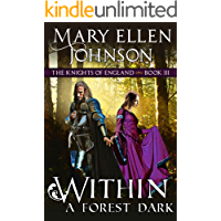 Within A Forest Dark (The Knights of England Series, Book 3): A Medieval Romance