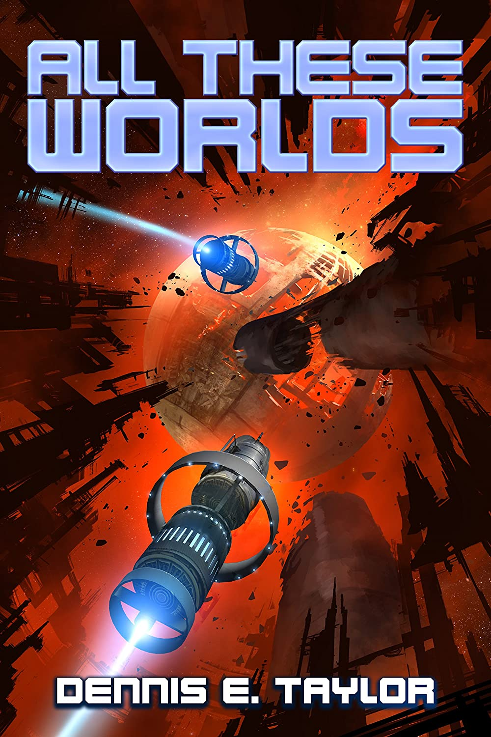 All These Worlds (Bobiverse Book 3) eBook: Taylor, Dennis ...