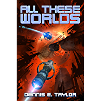 All These Worlds (Bobiverse Book 3) (English Edition)