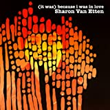 (It Was) Because I Was In Love (Deluxe Reissue)