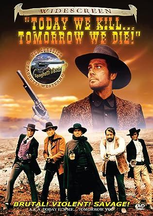Amazoncom Today We Kill Tomorrow We Die Tomorrow We Die Today We