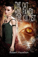 The Cat Who Pawed the Cultist: Sanctum Guardians Book 1 Kindle Edition