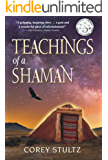 Teachings of a Shaman: A Story of Deliverance & Redemption
