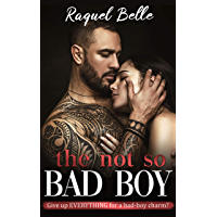 The Not So Bad Boy: Give up EVERYTHING for a bad-boy charm? (English Edition)