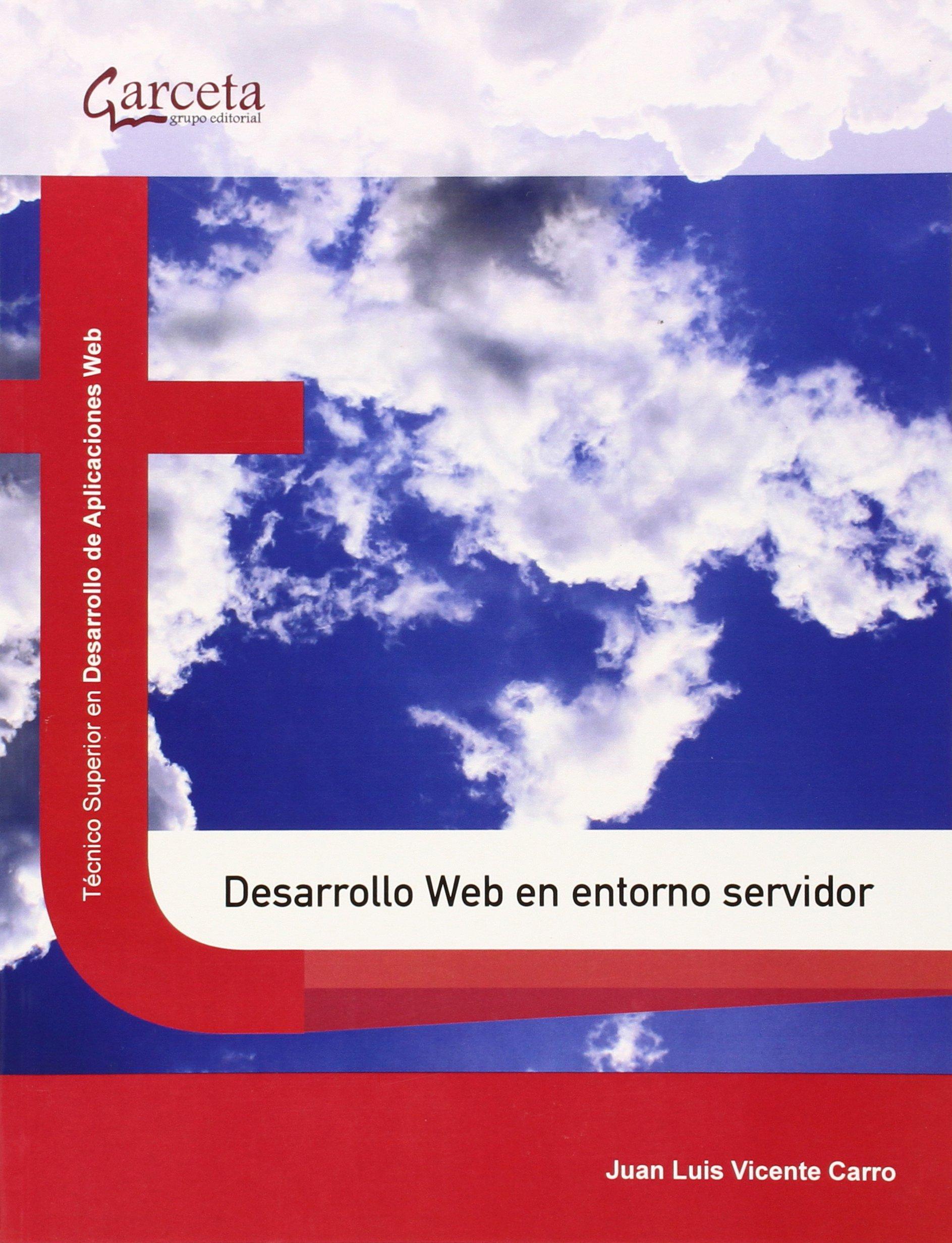 Desarrollo Web en entorno servidor (Texto (garceta)): Amazon.es: Juan Luis Vicente Carro: Libros
