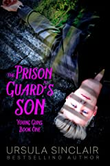 The Prison Guard's Son: Young Guns Book One Kindle Edition