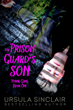 The Prison Guard's Son: Young Guns Book One