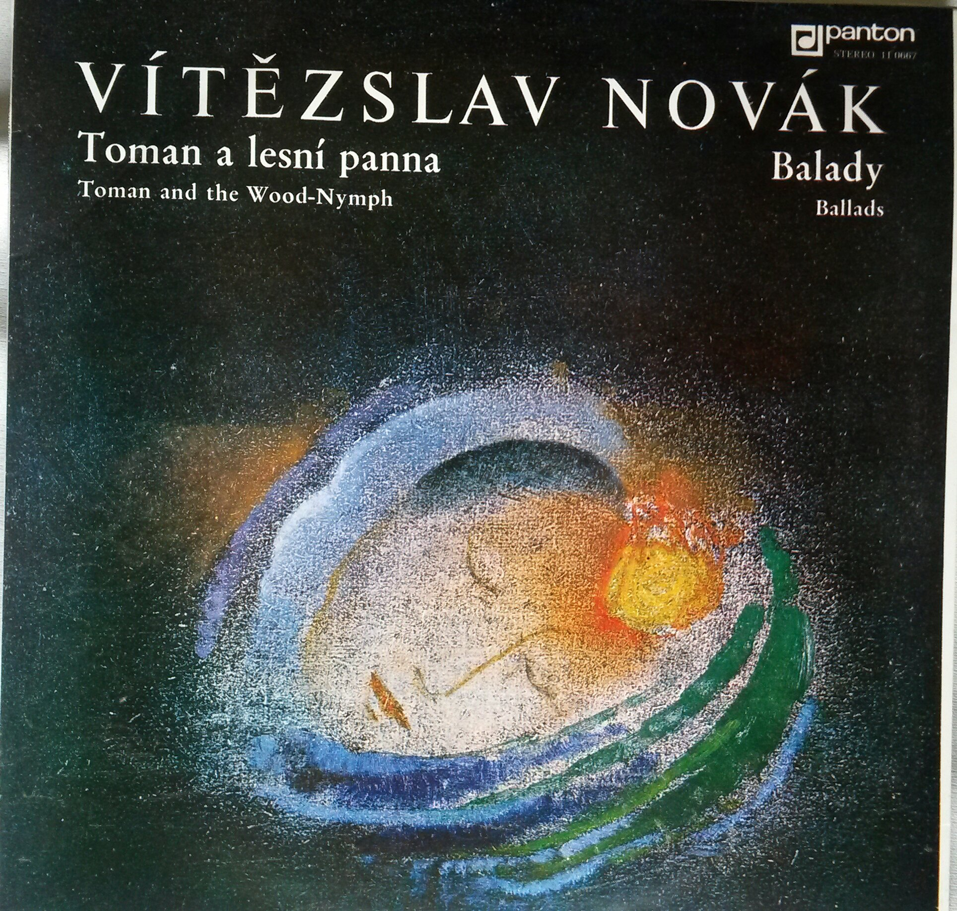 Vitezslav Novak: Toman a Lesni Panna (Toman and the Wood-nymph) ~ Balady (Ballads) ~~ Czechoslovak Radio Prague Symphony Orchestra and the Kuhn Mixed Chorus (Chorus-master Pavel Kuhn) -- (Josef Hrncir and Vladimir Valek, Conductors) ~~ Panton 11 0667