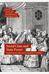 Social Class and State Power: Exploring an Alternative Radical Tradition Kindle Edition