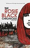 The Rosie Black Chronicles, Book 3: Dark Star