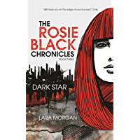 The Rosie Black Chronicles, Book 3: Dark Star