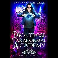Montrose Paranormal Academy, Book 1: The Nexis Secret: A Young Adult Urban Fantasy Academy Novel