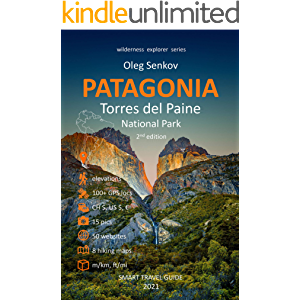 PATAGONIA, Torres del Paine National Park: Smart Travel Guide for Nature Lovers, Hikers, Trekkers, Photographers…