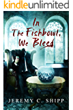 In the Fishbowl, We Bleed
