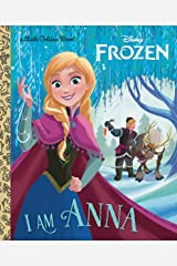I Am Anna (Disney Frozen) (Little Golden Book) Kindle Edition