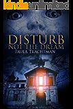 Disturb Not the Dream