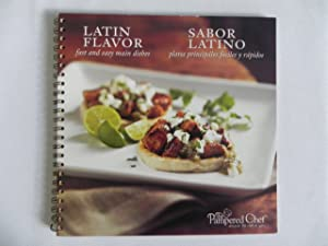 The Pampered Chef Latin Flavor: Fast and Easy Main Dishes Recipe Collection