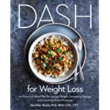 DASH for Weight Loss: An Easy-to-Follow Plan for Losing Weight, Increasing Energy, and Lowering Blood Pressure (A DASH Diet P