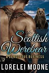 Scottish Werebear: A Dangerous Business: A BBW Bear Shifter Paranormal Romance (Scottish Werebears Book 2) Kindle Edition