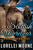 Scottish Werebear: A Dangerous Business: A BBW Bear Shifter Paranormal Romance (Scottish Werebears Book 2)