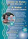 Learn to Swim with Miss Bea, A Nadar… - Babies and Children Swim from the Tub to the Pool with Easy to Follow Swim…