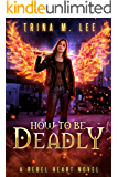 How To Be Deadly (Rebel Heart Book 4)